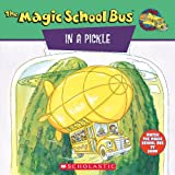 Krulik, Nancy E.: The Magic School Bus in a Pickle