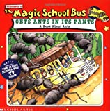 Degen, Bruce: The Magic School Bus Gets Ants in Its Pants