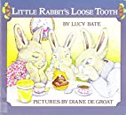 Little Rabbit's Loose Tooth by Lucy…