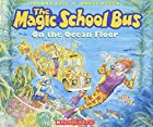 The Magic School Bus on the Ocean Floor by…