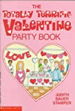 Stamper, Judith Bauer: The Totally Terrific Valentine Party Book