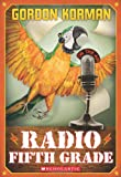 Korman, Gordon: Radio Fifth Grade