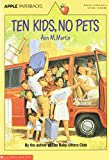 Martin, Ann M.: Ten Kids, No Pets
