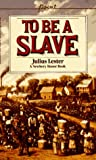 Lester, Julius: To Be a Slave