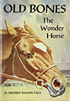Old Bones the Wonder Horse by Mildred Mastin…
