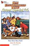 Martin, Ann M.: New York, New York! (Baby-Sitters Club Super Special, No. 6)
