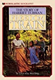 Sterling, Dorothy: Freedom Train: The Story of Harriet Tubman