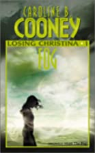 Losing Christina: Fog by Caroline B. Cooney