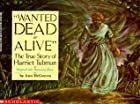 Wanted Dead or Alive: The True Story of…