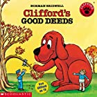 Clifford's Good Deeds by Norman Bridwell