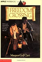 Freedom Crossing (Apple Paperbacks) by…