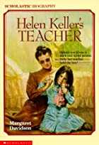 Helen Keller's Teacher by Margaret Davidson