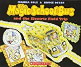 Degen, Bruce: The Magic School Bus and the Electric Field Trip