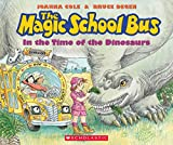 COLE, JOANNA: MAGIC SCHOOL BUS IN THE TIME OF THE DINOSAURS