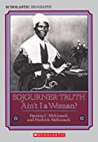 Sojourner Truth: Ain't I a Woman by Patricia…