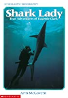Shark Lady: True Adventures of Eugenie Clark…