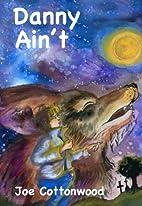 Danny Ain't (Scholastic Hardcover) by Joe…