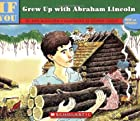 If You Grew Up with Abraham Lincoln by Ann…