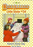 Martin, Ann M.: Karen's Snow Day (Baby-Sitters Little Sister, No. 34)