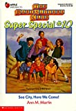 Martin, Ann M.: Sea City, Here We Come (Baby-Sitters Club Super Special #10)