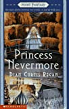 Regan, Dian Curtis: Princess Nevermore (Point Fantasy)