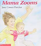 Mama Zooms by Jane Cowen-Fletcher