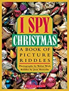 I Spy Christmas: A Book of Picture Riddles…