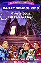 Ghosts Don't Eat Potato Chips by Debbie…