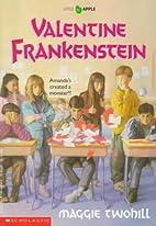 Valentine Frankenstein by Maggie Twohill