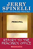 Spinelli, Jerry: Report to the Principal's Office