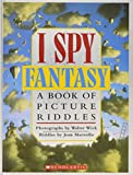 Marzollo, Jean: I Spy Fantasy a Book of Picture Riddles