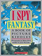 I Spy Fantasy: A Book of Picture Riddles by…