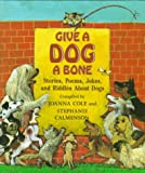 Cole, Joanna: Give a Dog a Bone