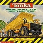TONKA: Working Hard With the MIGHTY DUMP…