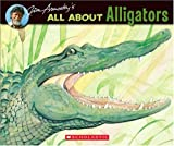 Arnosky, Jim: Jim Arnosky's All About Alligators