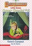 Martin, Ann M.: Karen's Campout (Baby-Sitters Little Sister Super Special # 6)