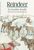 Reindeer by Caroline Arnold