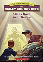 Aliens Don't Wear Braces by Debbie Dadey