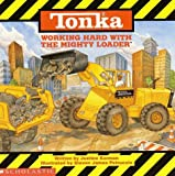 Korman, Justine: Tonka: Working Hard With The Mighty Loader