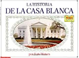 Waters, Kate: LA Historia De LA Casa Blanca/The story of the White House