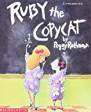 Rathmann, Peggy: Ruby the Copycat