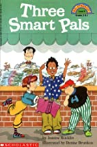 Three Smart Pals (Hello Reader!, Level 4) by…