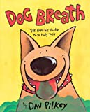 Pilkey, Dav: Dog Breath: The Horrible Terrible Trouble With Hally Tosis