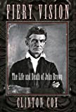 Cox, Clinton: Fiery Vision: The Life and Death of John Brown