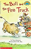 Johnston, Tony: The Bull and the Fire Truck