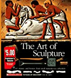 The Art of Sculpture: Visual Arts (Voyages&hellip;
