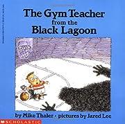The Gym Teacher from the Black Lagoon de…