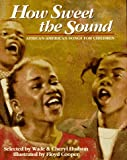 Hudson, Wade: How Sweet the Sound: African-American Songs for Children