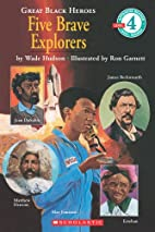 Great Black Heroes: Five Brave Explorers by…