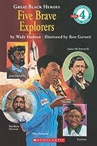 Great Black Heroes: Five Brave Explorers by…